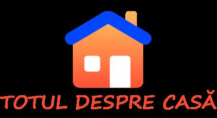 Totul despre casa